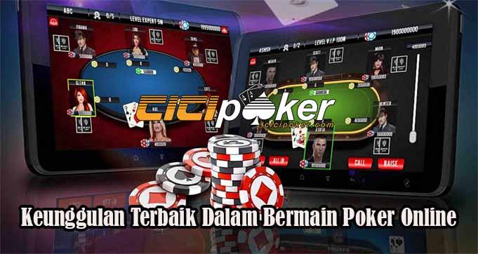 Keunggulan Terbaik Dalam Bermain Poker Online