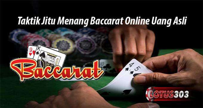 Taktik Jitu Menang Baccarat Online Uang Asli
